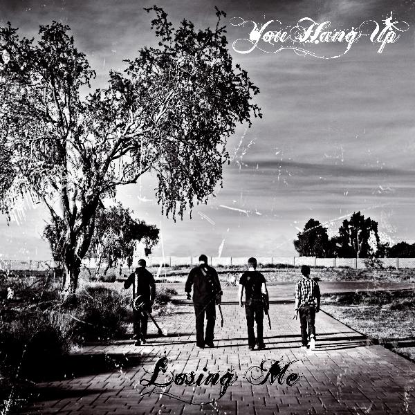 Album Art for 'Losing Me' by 'You Hang Up'
